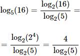 calculamos el logaritmo en base 5 de 16 cambiando a base 2