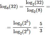 calculamos el logaritmo en base 8 de 32 cambiando a base 2